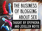 Enroll in the online sex blogging class I'm teaching in October!