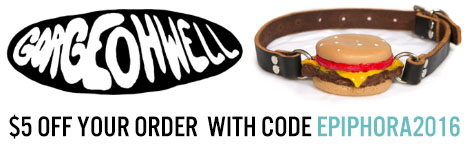 Get $5 off your order at Gorge Ohwell, makers of the cheeseburger ball gag, with code EPIPHORA2016