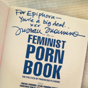 "Autograph from Tristan Taormino in the Feminist Porn Book which reads: ""For Epiphora — You're a big deal."""